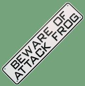 Beware of Attack Frog Sign