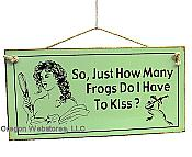 How Many Frogs To Kiss Sign
