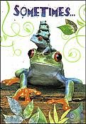 """Sometimes..."" Frog Greeting Card"